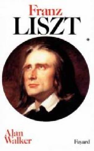 Franz Liszt, volume 1 - Alan WALKER - Livre - laflutedepan.com