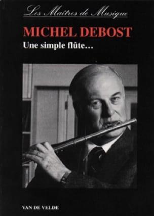 Une simple flûte... - Michel DEBOST - Livre - laflutedepan.com