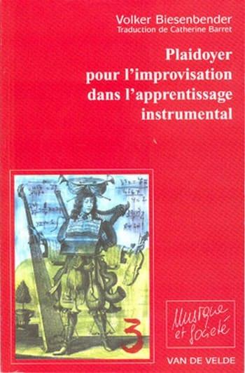 Volker BIESENBENDER - Plaidoyer pour l'improvisation dans l'apprentissage instrumental - Livre - di-arezzo.fr