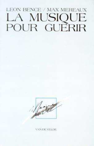 La musique pour guérir - BENCE Léon / MÉREAUX Max - laflutedepan.com