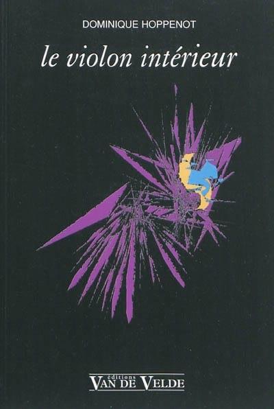 Le violon intérieur - Dominique HOPPENOT - Livre - laflutedepan.com