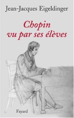 Chopin vu par ses élèves - EIGELDINGER Jean-Jacques - laflutedepan.com