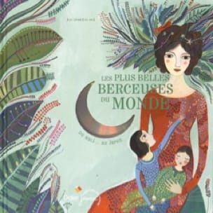 Collectif - The most beautiful lullabies in the world: 23 lullabies from Mali ... in Japan - Livre - di-arezzo.com