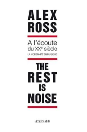 The rest is noise - A l'écoute du XXe siècle - laflutedepan.com