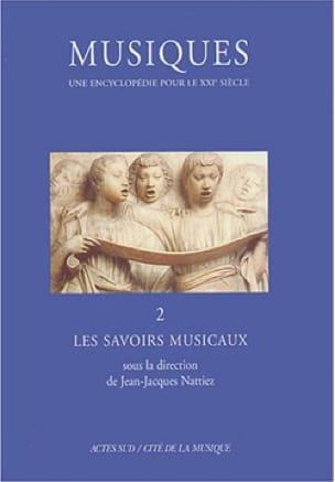 Musiques : une encyclopédie pour le XXIe siècle, vol. 2 - laflutedepan.com