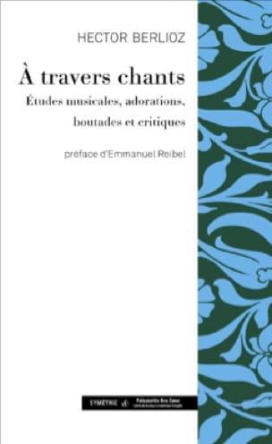 A travers chants - BERLIOZ - Livre - Les Hommes - laflutedepan.com