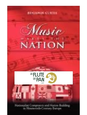 Music Makes the Nation: Nationalist Composers and Nation Building in Nineteenth-Century Europe