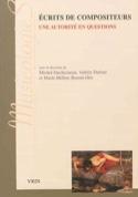 Ecrits de compositeurs : une autorité en questions, XIXe et XXe siècles - laflutedepan.com
