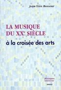 La Musique du XXe siècle, à la croisée des arts laflutedepan.com