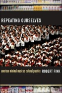 Repeating ourselves : American minimal music as cultural practice laflutedepan.com