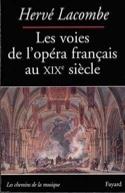 Les voies de l'opéra français au XIXe siècle laflutedepan.com