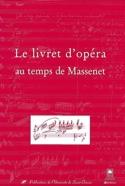Le livret d'opéra au temps de Massenet laflutedepan.com