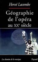 Géographie de l'opéra au XXe siècle Hervé LACOMBE laflutedepan.com