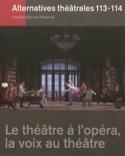 Alternatives théâtrales, n° 113-114 Le théâtre à l'opéra, la voix au théâtre laflutedepan.com