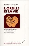 L'Oreille et la vie Alfred TOMATIS Livre laflutedepan.com