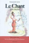 Le chant sans chichis : un livre illustré pour tous les chanteurs laflutedepan.com