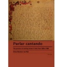 Parlar cantando : the practice of reciting verses in Italy from 1300 to 1600 laflutedepan.com