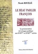 Le beau parler françois - Nicole ROUILLÉ - Livre - laflutedepan.com