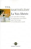 La voix libérée - Nouvelle édition - Yva BARTHÉLÉMY - laflutedepan.com