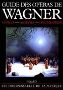 Guide des opéras de Wagner : livrets, analyses, discographies laflutedepan.com