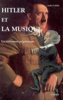 Hitler et la musique : un mélomane mégalomane... - laflutedepan.com