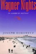 Wagner nights : an american history Joseph HOROWITZ laflutedepan.com