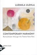 Contemporary Harmony : Romanticism through the Twelve-Tone Row (En anglais) - laflutedepan.com