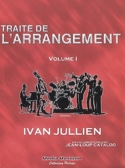 Traité de l'arrangement, vol. 1 Ivan JULLIEN Livre laflutedepan.com