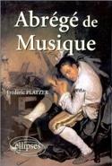 Abrégé de musique Frédéric PLATZER Livre laflutedepan.com
