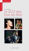 Le jazz dans tous ses états : histoire, styles, foyers, grandes figures laflutedepan.com