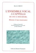 L'ensemble vocal a capella dans la musique contemporaine de 1945 à nos jours - laflutedepan.com