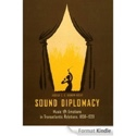 Sound diplomacy : music and emotions in Transatlantic relations, 1850-1920 - laflutedepan.com