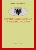 L'avant-garde musicale et ses sociétés à Paris de 1871 à 1939 laflutedepan.com