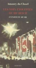 Les voix étouffées du IIIe Reich : entartete Musik : essai - laflutedepan.com