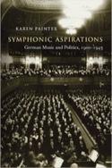 Symphonic aspirations : German music and politics, 1900-1945 laflutedepan.com
