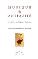 Musique & Antiquité : actes du colloque d'Amiens, 25-26 octobre 2004 - laflutedepan.com