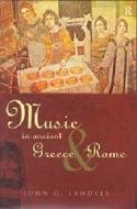 Music in ancient Greece and Rome - John G. LANDEIS - laflutedepan.com