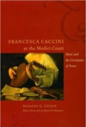 Francesca Caccini at the Medici court : music and the circulation of power laflutedepan.com