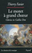 Le motet à grand choeur (1660-1792) : Gloria in Gallia Deo laflutedepan.com