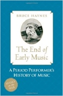 The end of early music : a period performer's history of music - laflutedepan.com