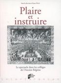 Plaire et instruire : le spectacle dans les collèges de l'Ancien Régime laflutedepan.com