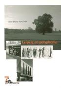 Leipzig en polyphonie AMANN Jean-Pierre Livre laflutedepan.com