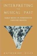 Interpreting the musical past : early music in nineteenth-century France laflutedepan.com