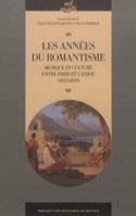 Les années du romantisme : musique et culture entre Paris et l'Anjou : 1823-1839 - laflutedepan.com