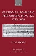 Classical and romantic performing practice 1750 - 1900 - laflutedepan.com
