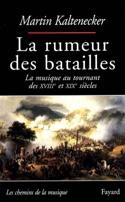 La rumeur des batailles Martin KALTENECKER Livre laflutedepan.com