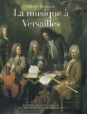 La musique à Versailles Olivier BAUMONT Livre laflutedepan.com