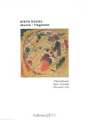 Pierre Boulez : oeuvre-fragment - laflutedepan.com