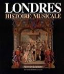 Londres, histoire musicale Norman Lebrecht Livre laflutedepan.com