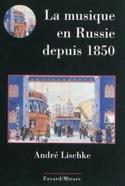 La musique en Russie depuis 1850 André LISCHKÉ Livre laflutedepan.com